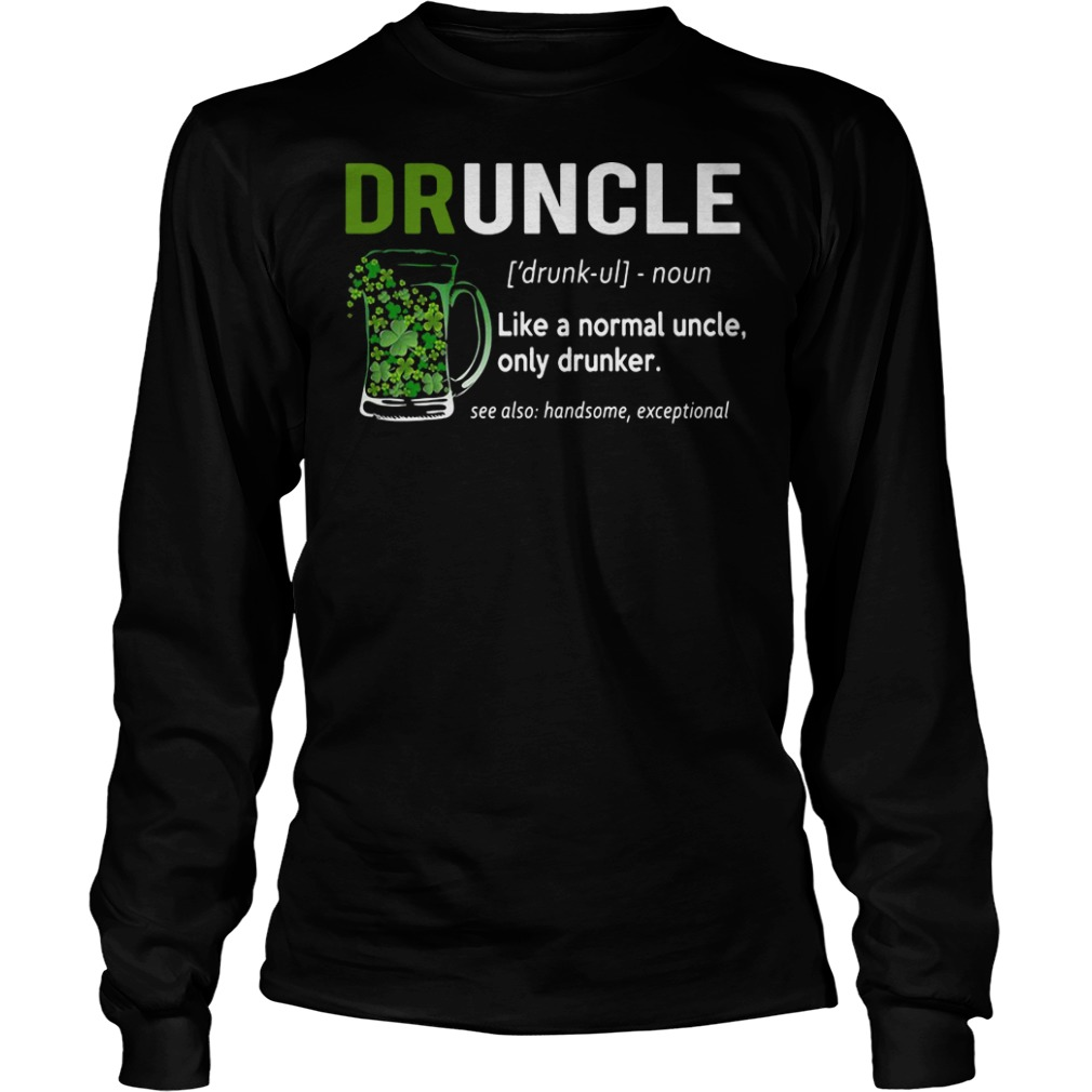 Drunkle like a normal uncle only drunker Patrick's day shirt