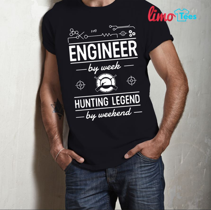 Engineer by week hunting legend by weekend shirt