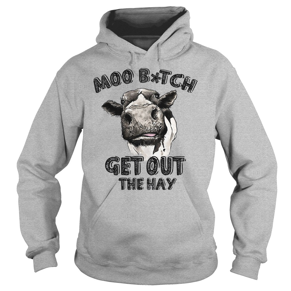 Heifer moo bitch get out the hay shirt