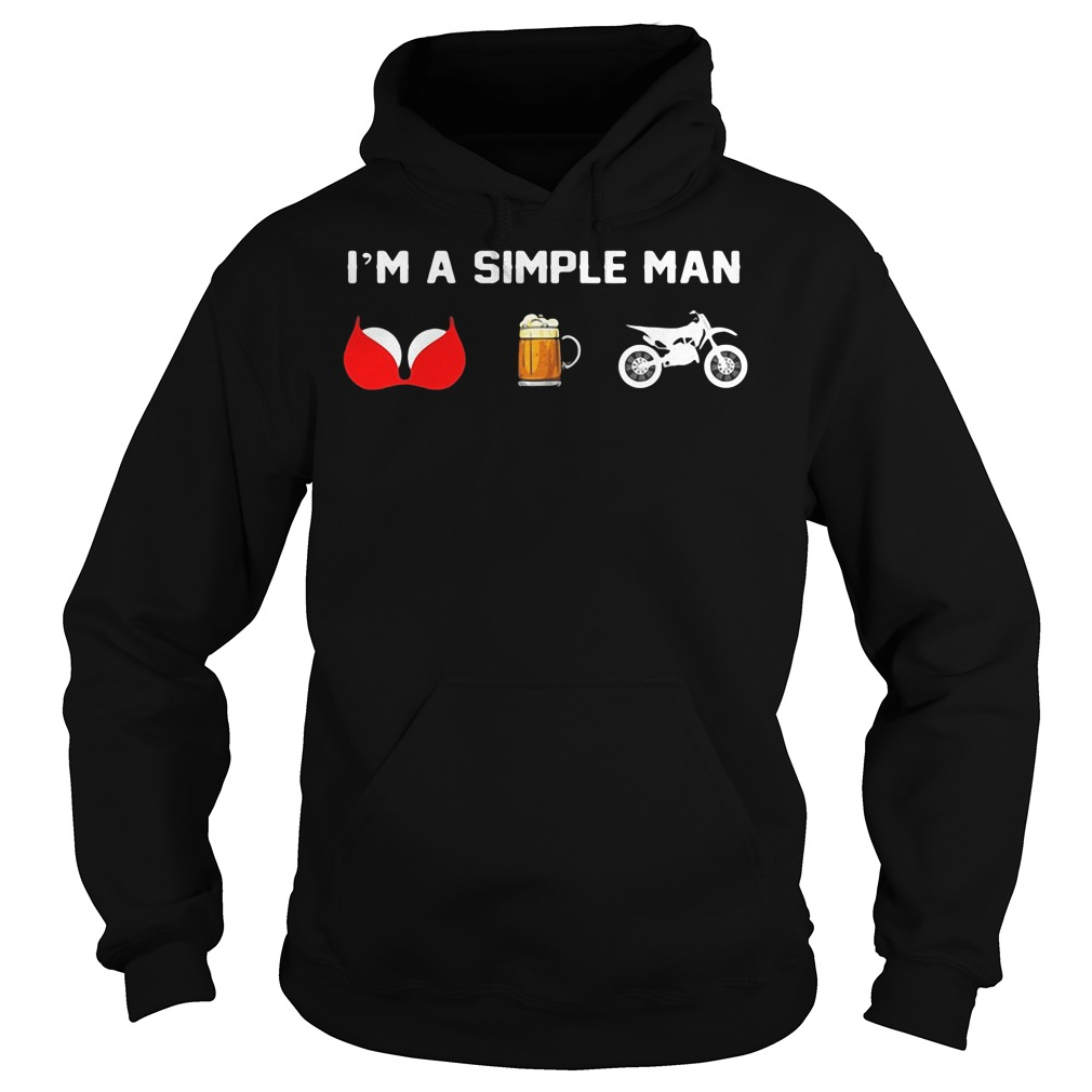 I'm a simple man who loveboob beer and motor shirt