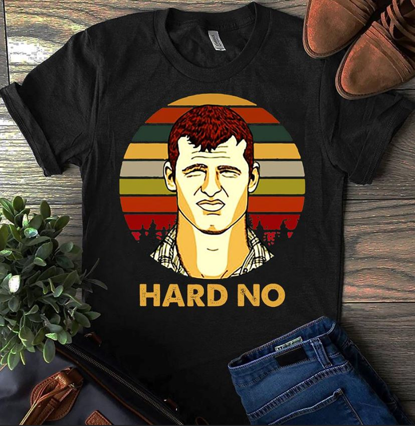Letterkenny hard no sunset shirt