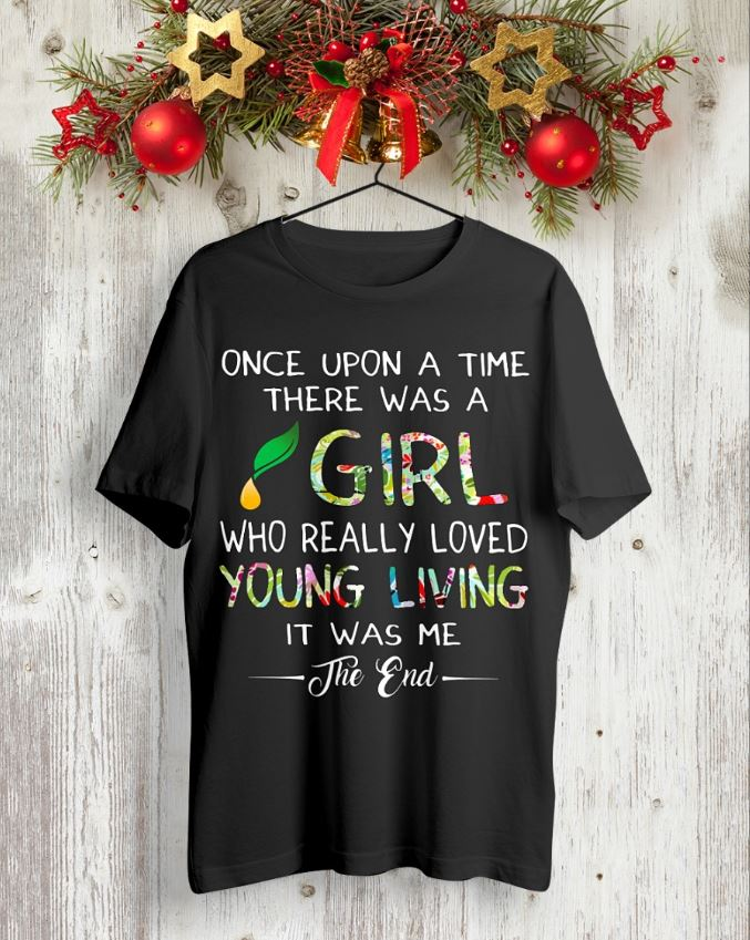 Once upon a time there was a girl who really loved young living shirt