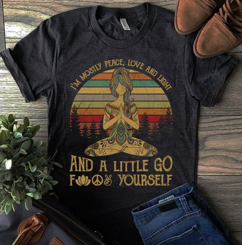Retro Yoga sunflower I'm mostly peace love and light and a little go fuck yourself shirt