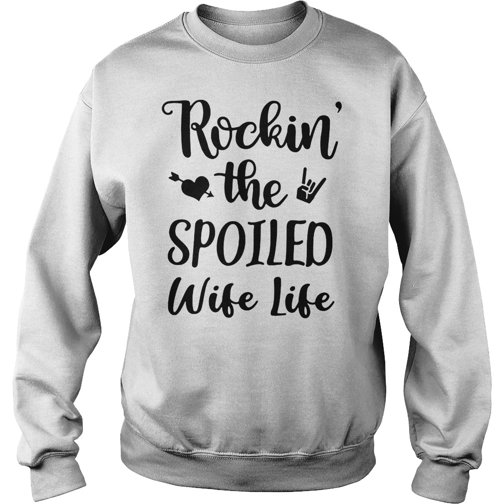 Rokin' the spoiled wife life shirt