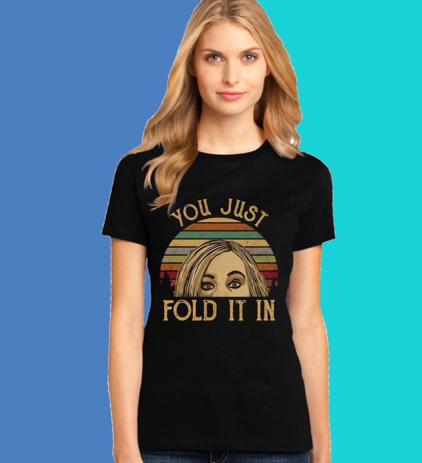 Schitt's Creek you just fold it in sunset shirt