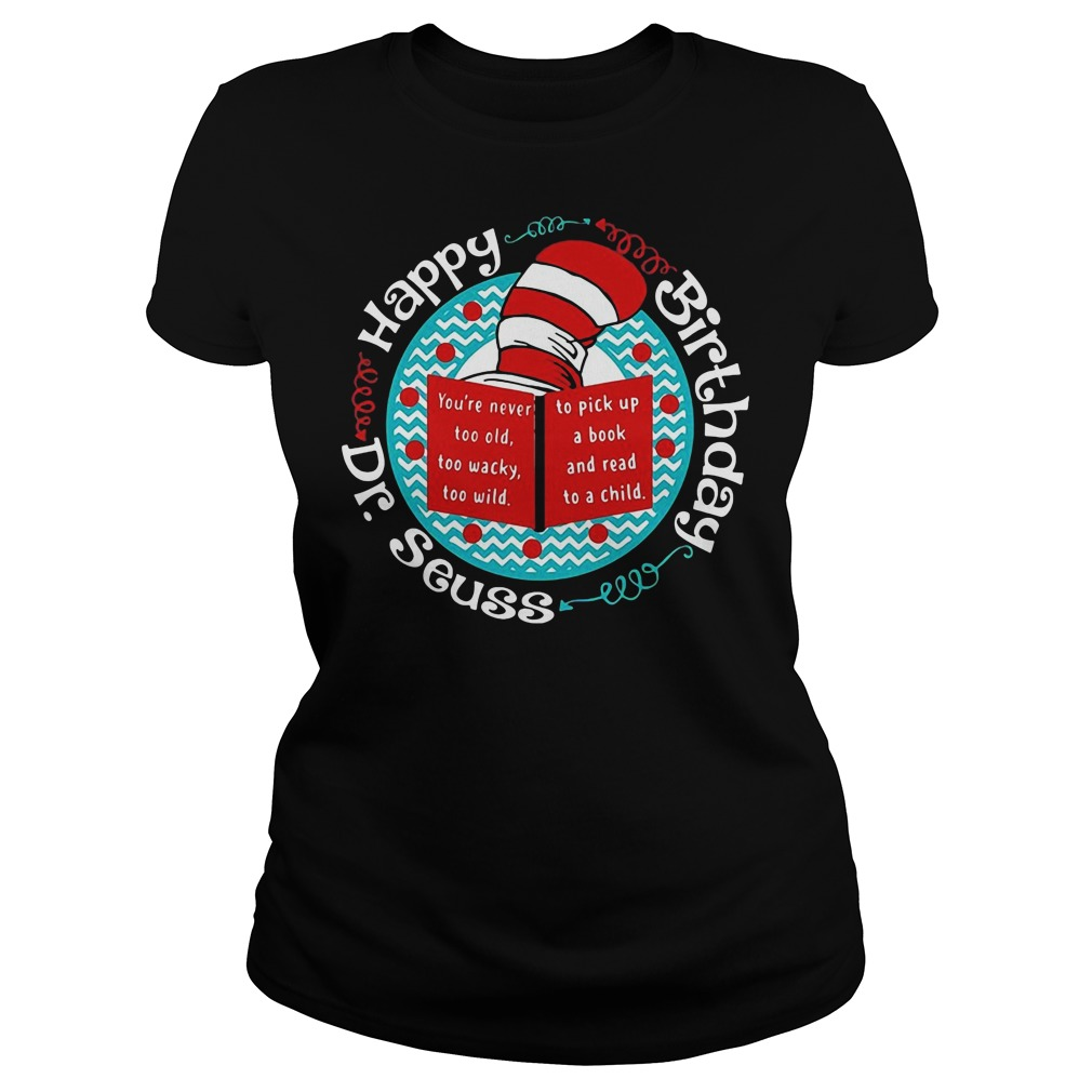 Happy birthday Dr Seuss teacher shirt