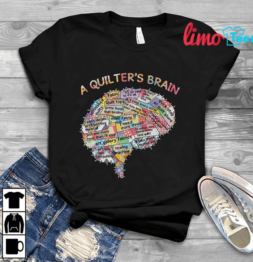 A quilter's brain Fabrics quilting t-shirt