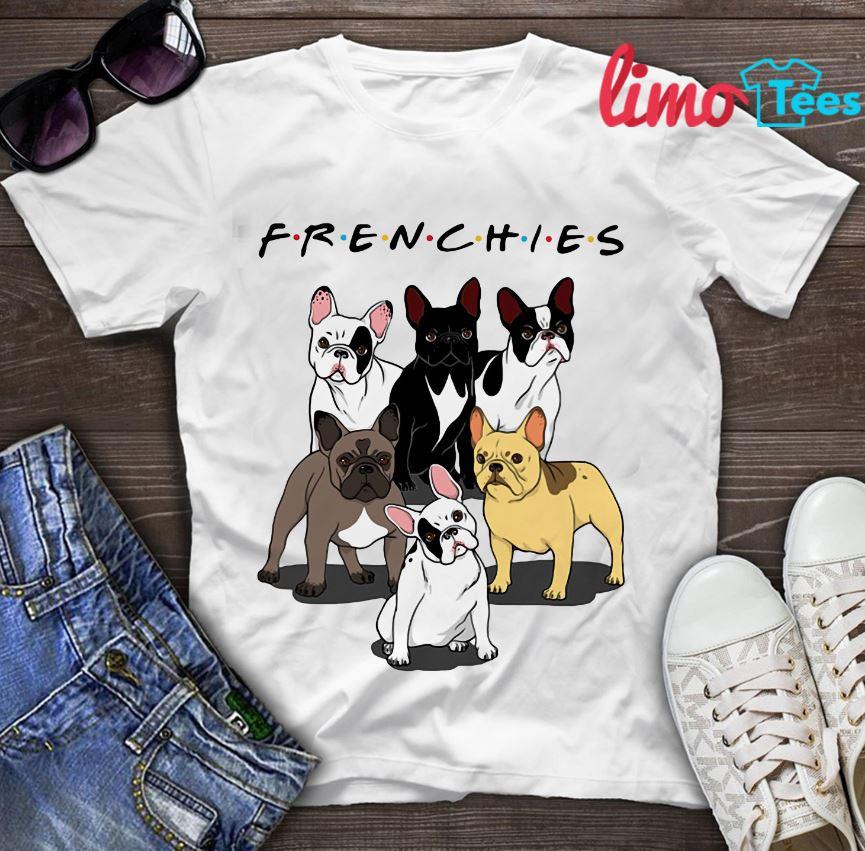 Frenchies bulldog friends TV show shirt