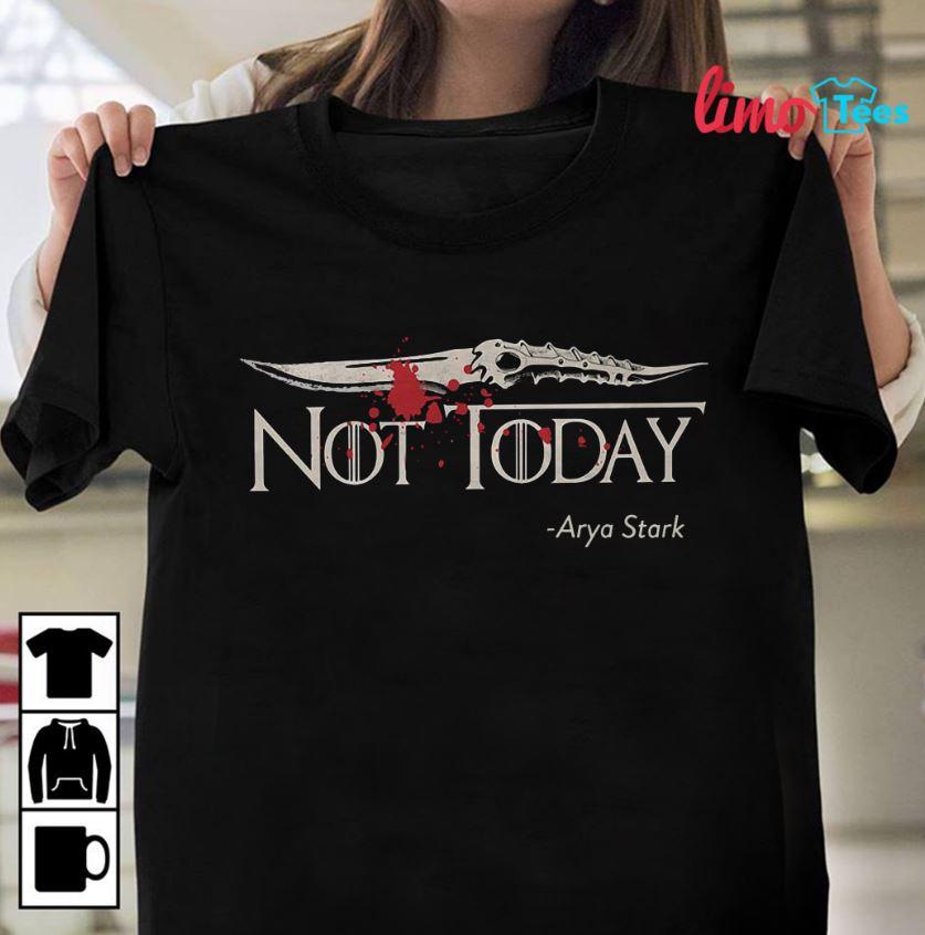 d50837db935c5 Not today Arya Stark Game of Thrones t-shirt, ladies t-shirt, hoodie