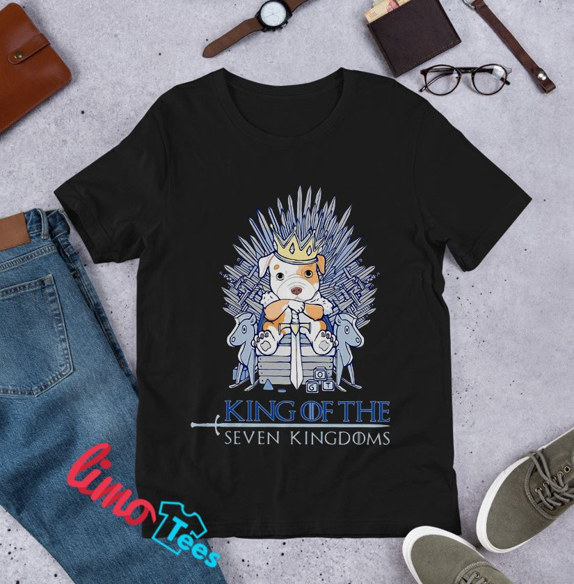 Pitbull king of the seven kingdoms Game of Thrones shirt