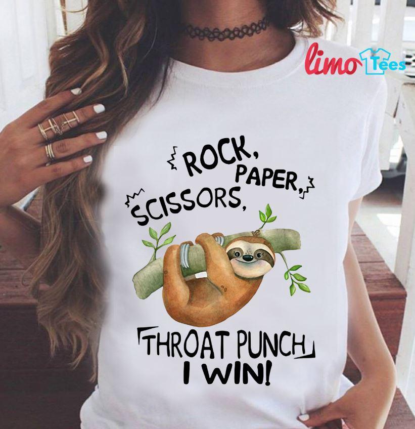 Sloth rock paper scissors throat punch I win shirt