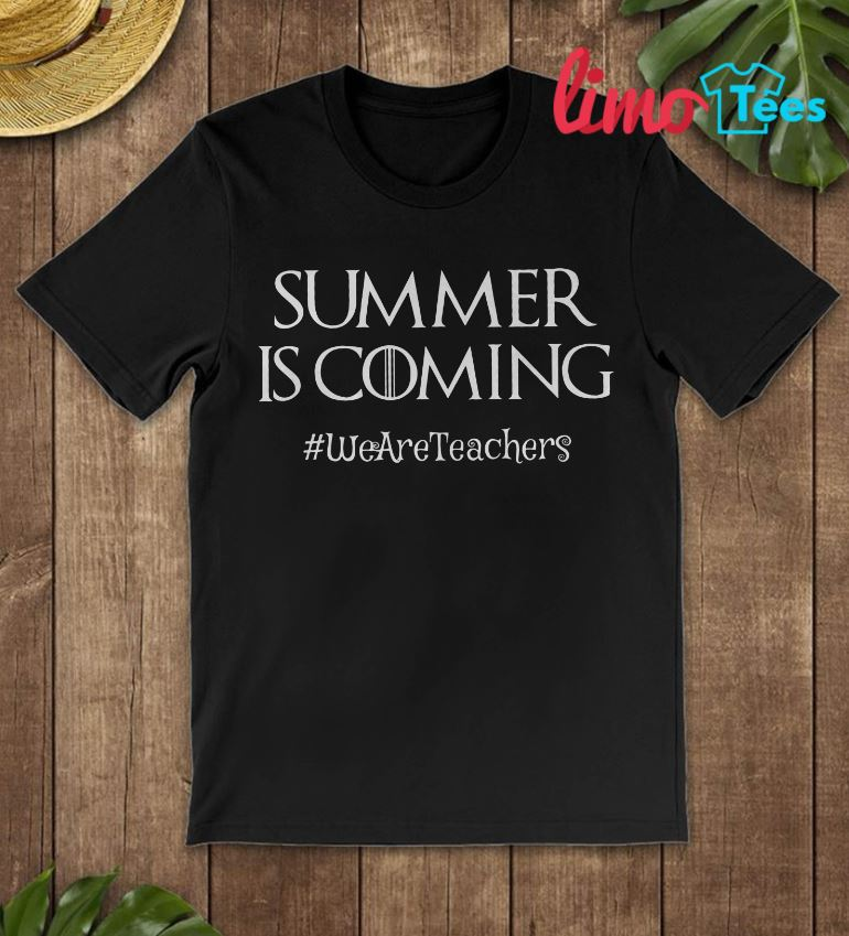 Sumer is coming weareteachers t-shirt