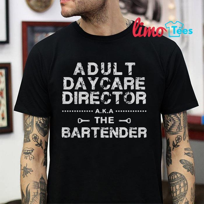 Adult daycare director bartender t-shirt