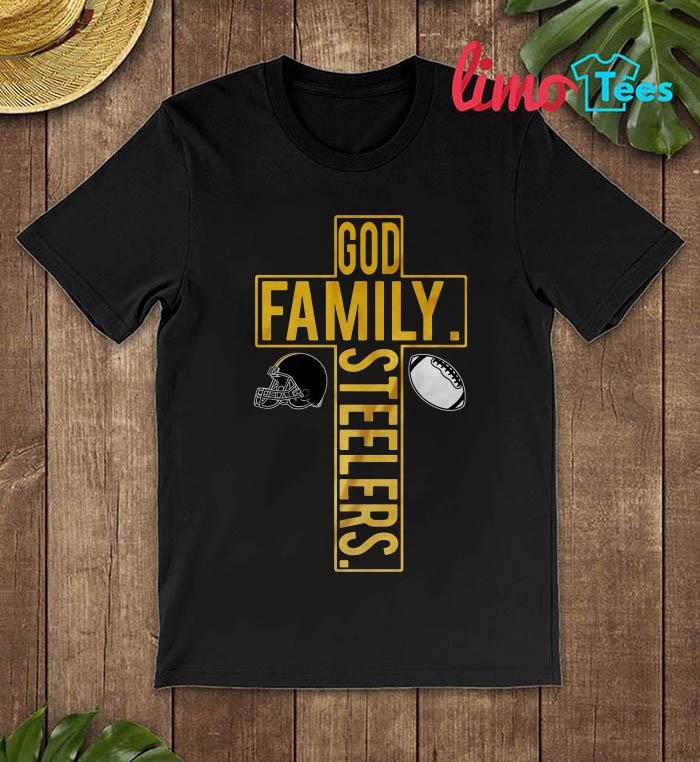God Family Pittsburgh Steelers shirt
