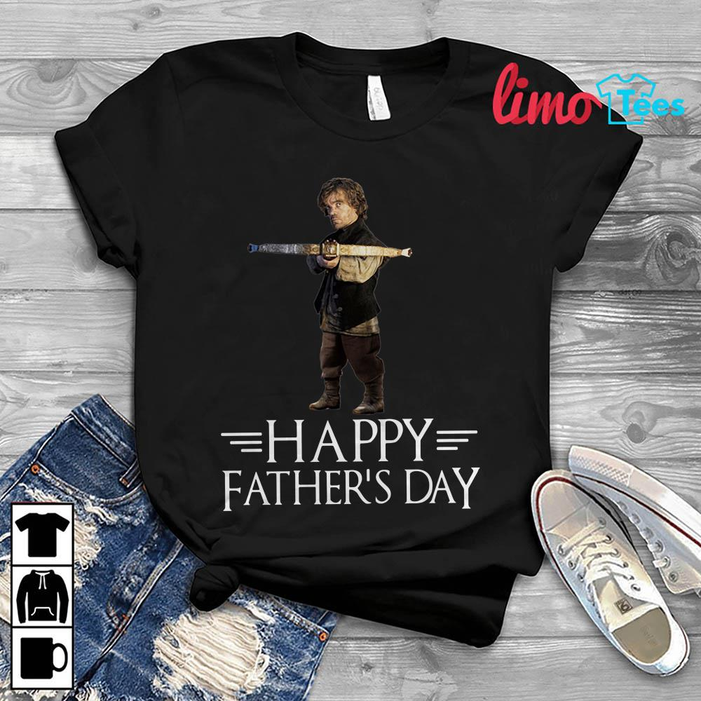 ba386329 Tyrion Lannister happy father's day t-shirt, unisex shirt, longsleeve
