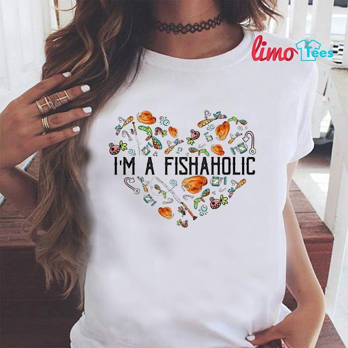 I'm a fishaholic shirt