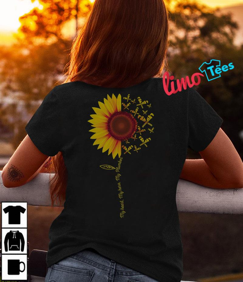 Sunflower my heart my hero my Plumber shirt