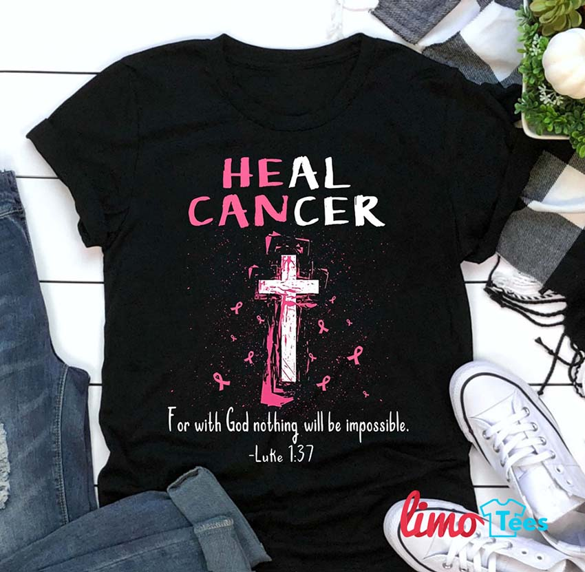 Heal cancer for with God nothing shall be impossible Jesus cross shirt
