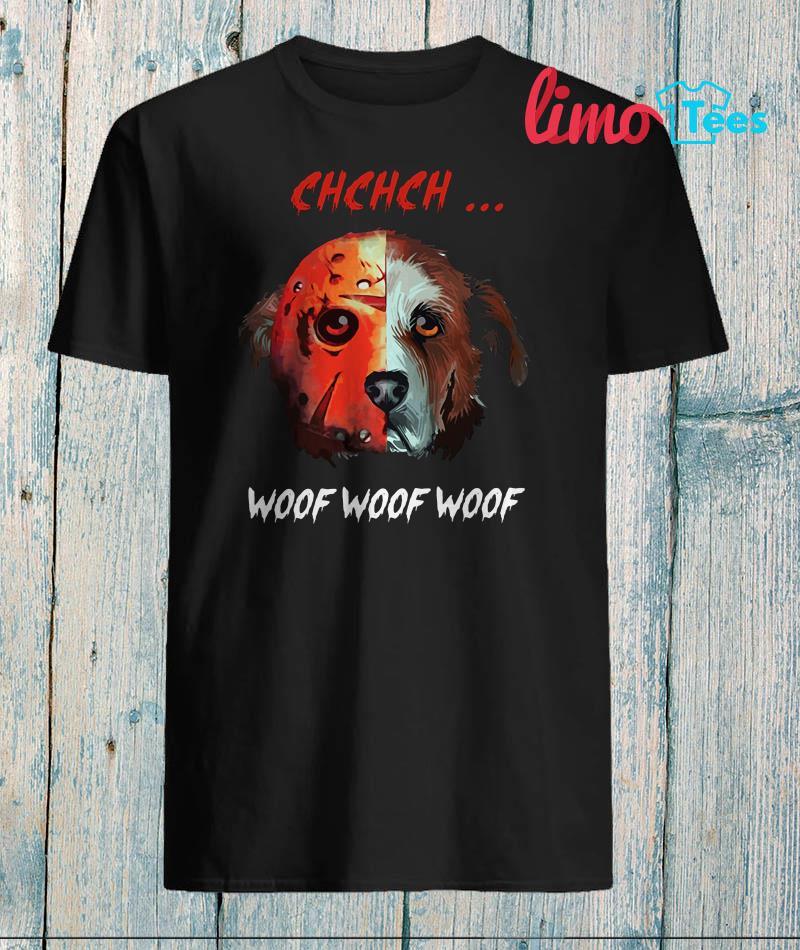 Jason Voorhees dog chchch woof shirt