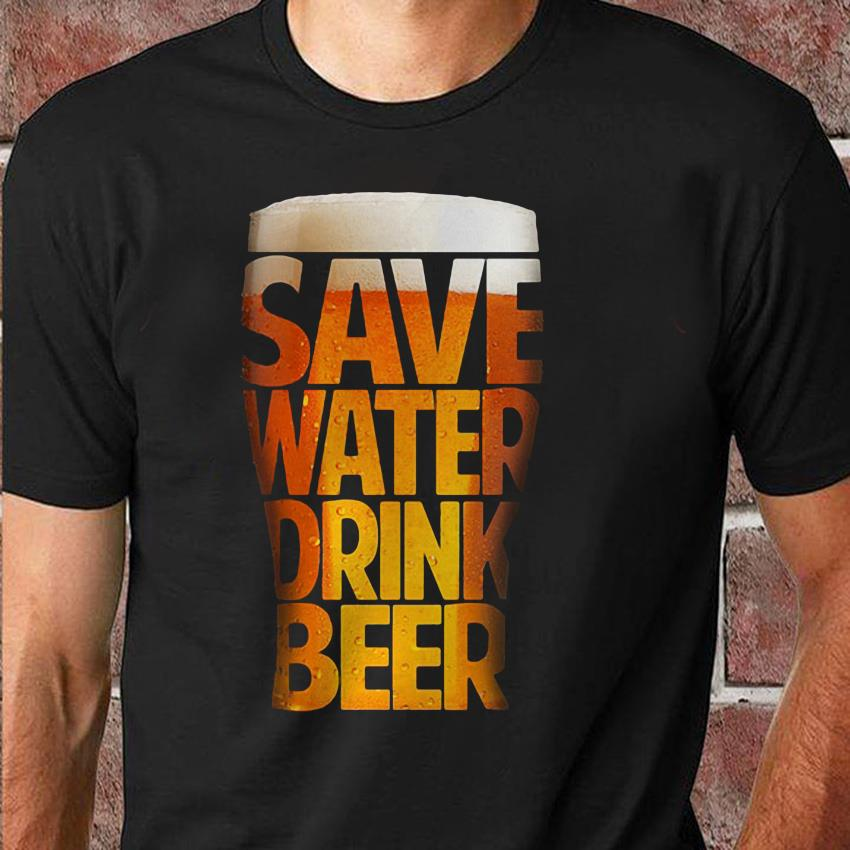Save water drink beer funny drinking t-shirt