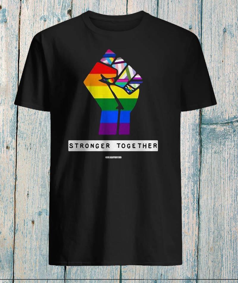 Stronger together LGBT fisrt shirt