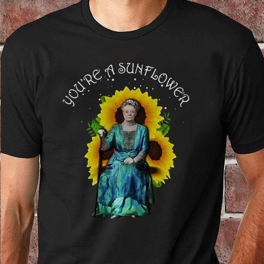 Violet Crawley Downton Abbey you're a sunflower unisex shirt