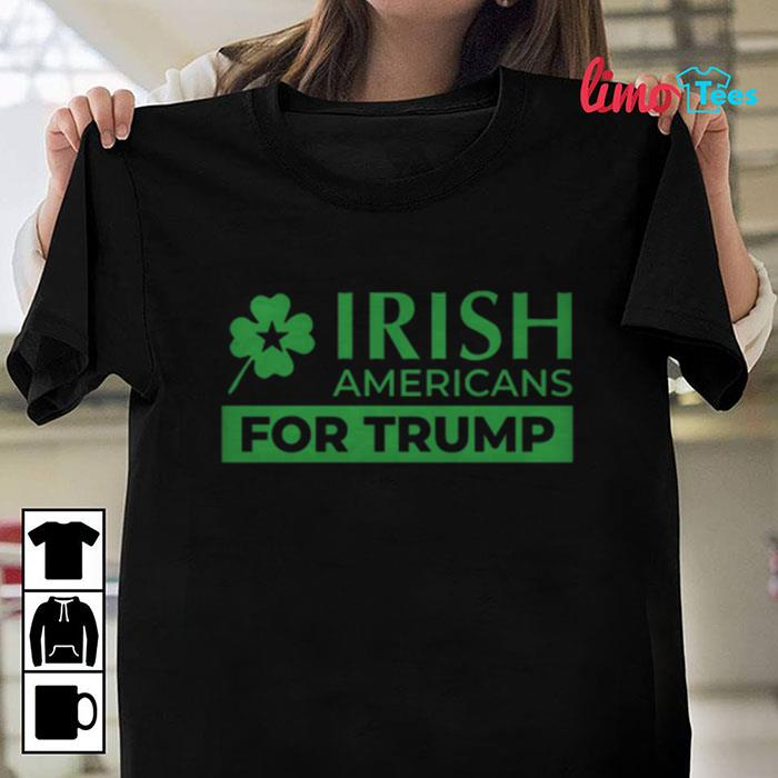 St Patrick day Irish Americans for Trump t-shirt