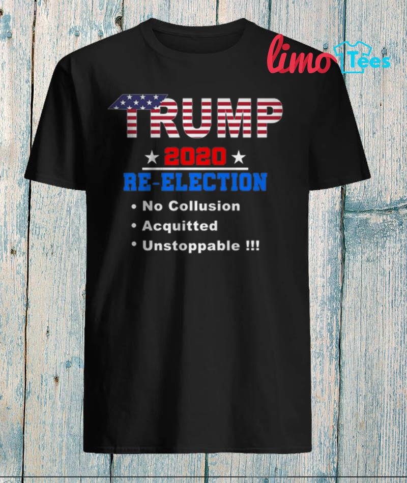 Support Trump 2020 re-election no collusion acquitted unstoppable t-shirt