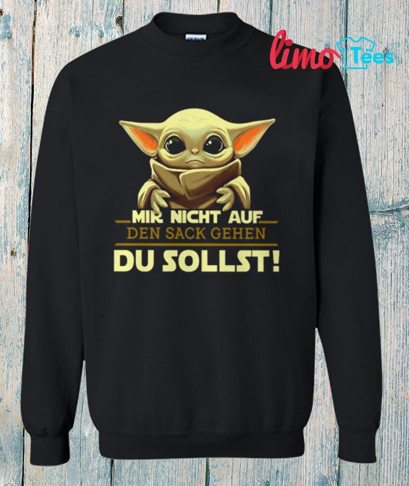 The Mandalorian baby Yoda mir nicht auf den sack gehen du sweatshirt