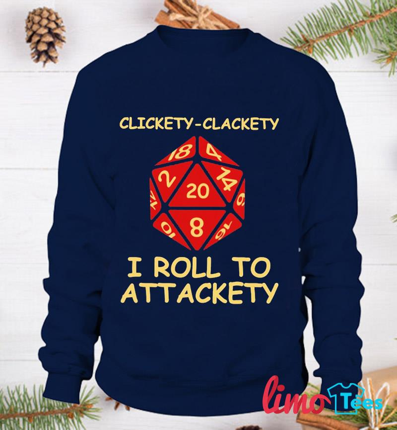 Clickety clackety I roll to attackety Dungeonst-s sweatshirt