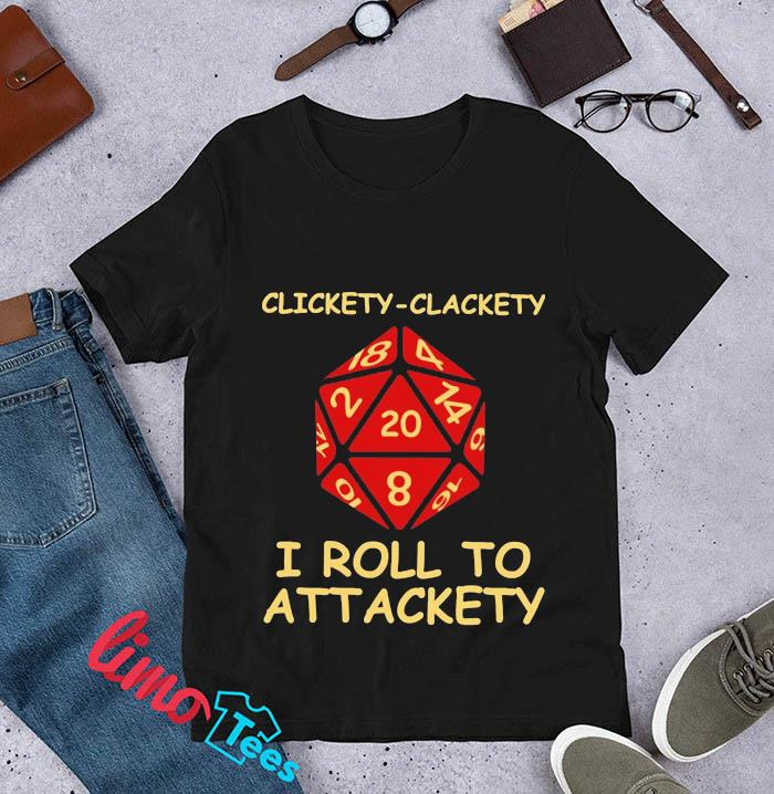 Clickety clackety I roll to attackety Dungeonst-s unisex
