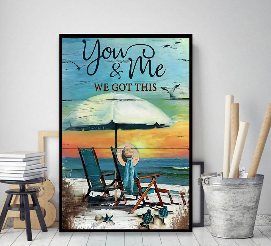 Turtle ocean you and me we got this poster decor art