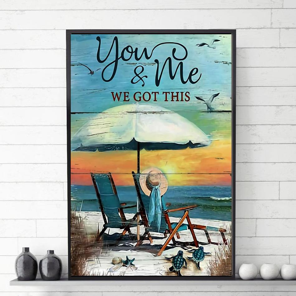Turtle ocean you and me we got this poster vetical poster