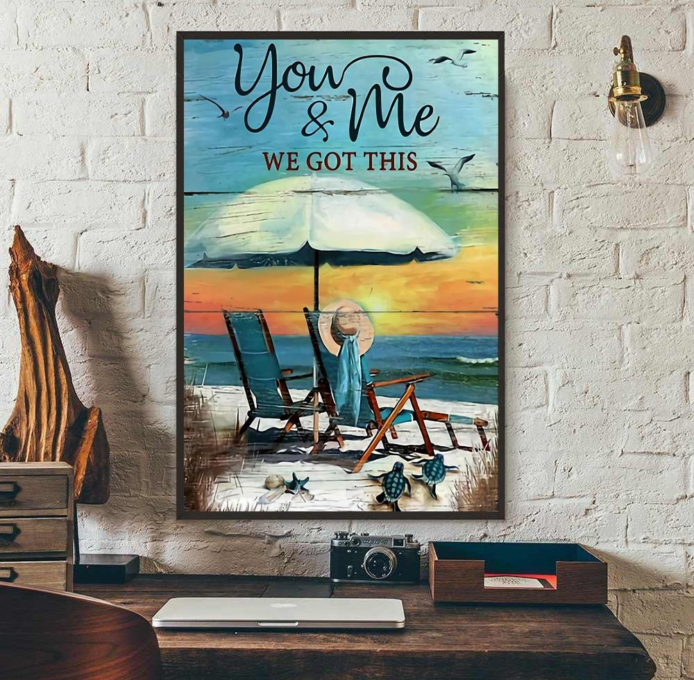 Turtle ocean you and me we got this poster wall art
