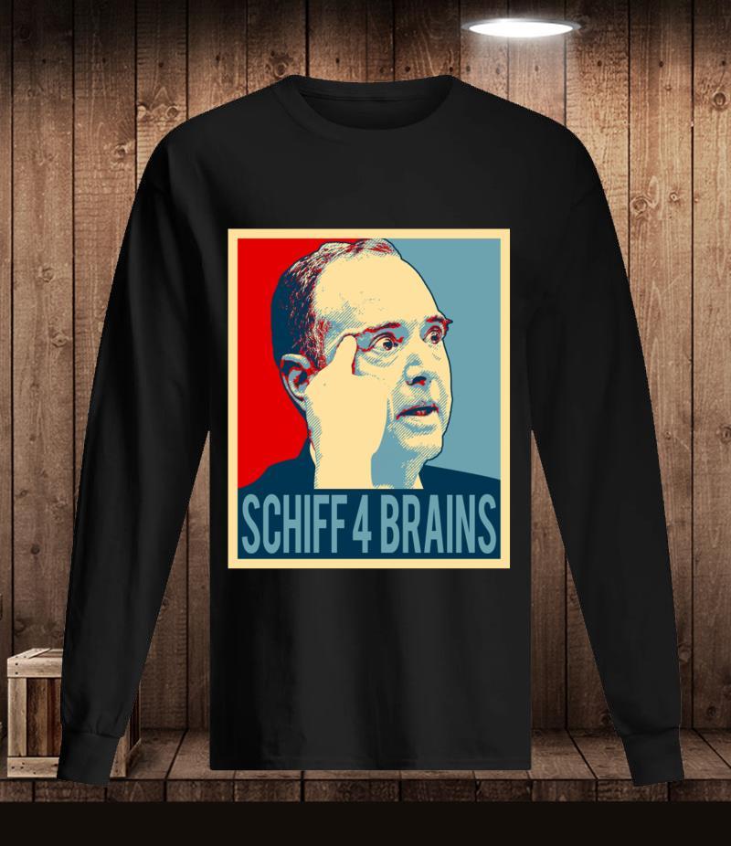 Adam Schiff 4 Brains t-s Longsleeve