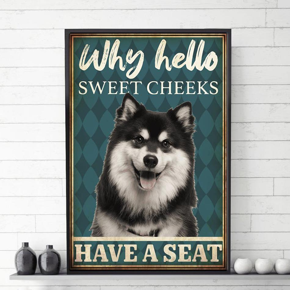 Alaskan Malamute why hello sweet cheeks have a seat poster