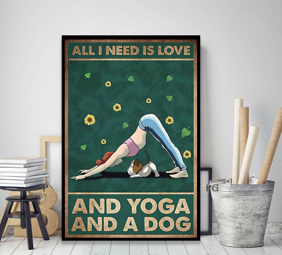 All I need is Love and Yoga and a dog canvas decor art