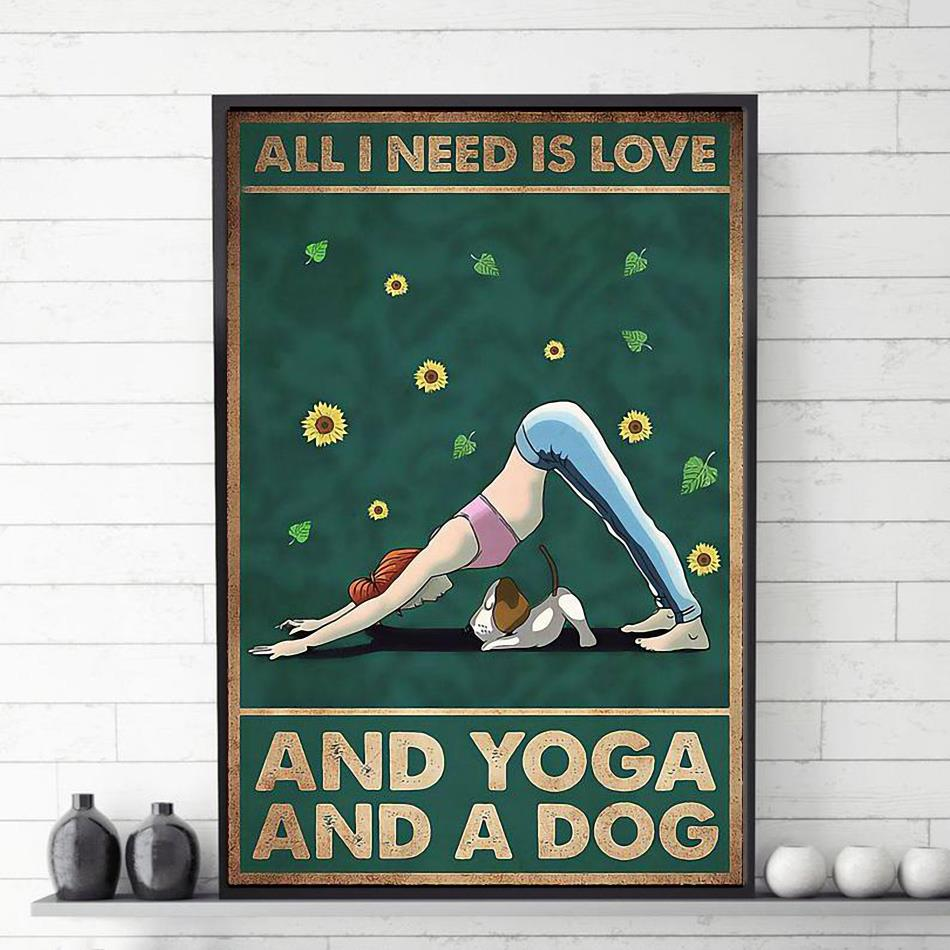All I need is Love and Yoga and a dog canvas