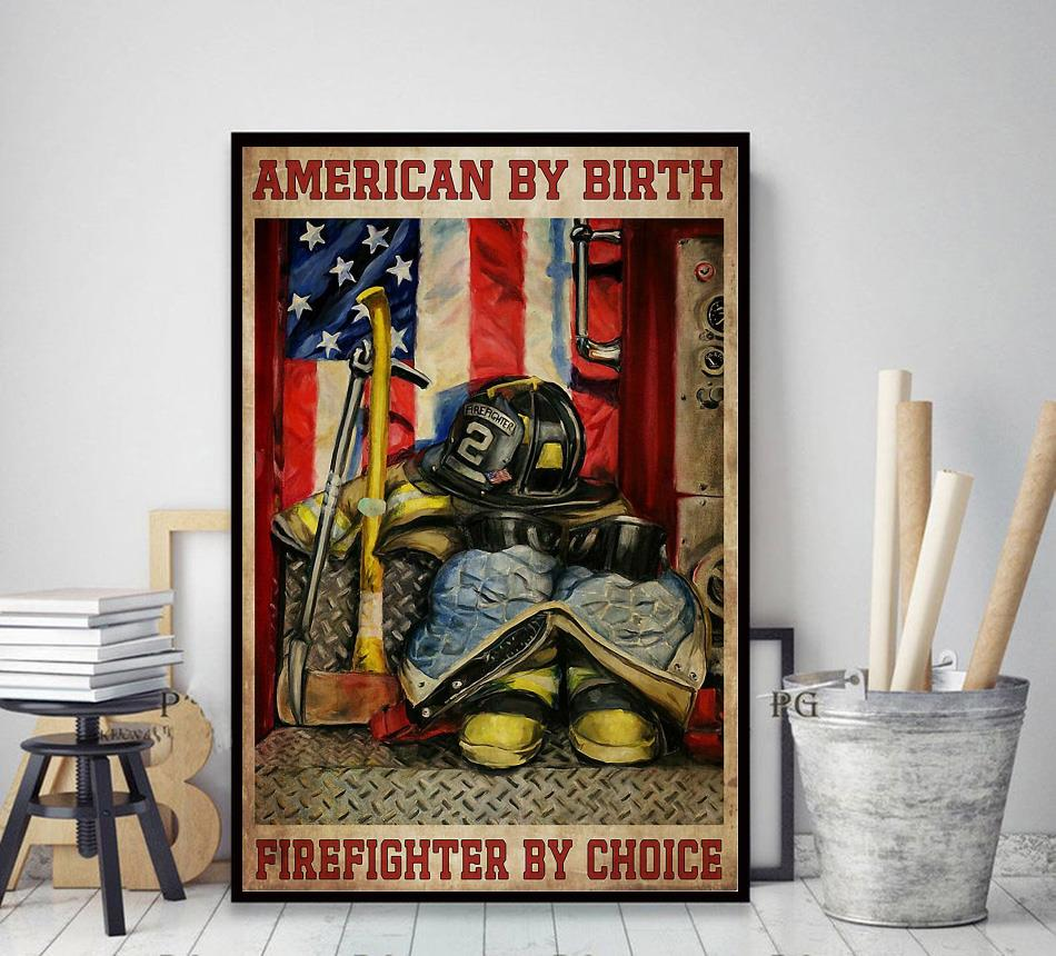 American by birth firefighter by choice poster decor art