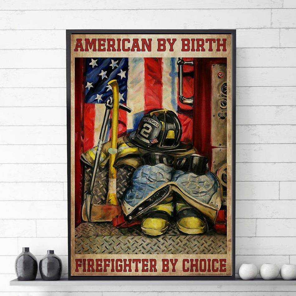 American by birth firefighter by choice poster