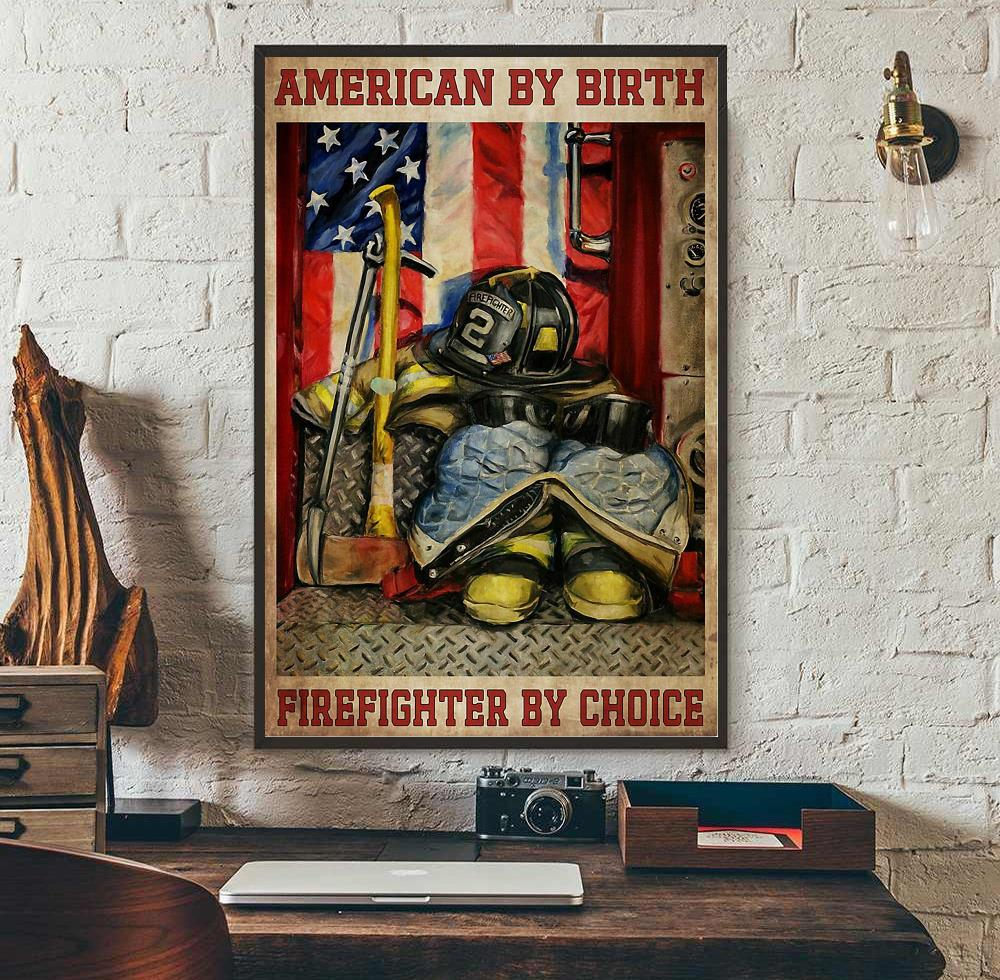 American by birth firefighter by choice poster wall art