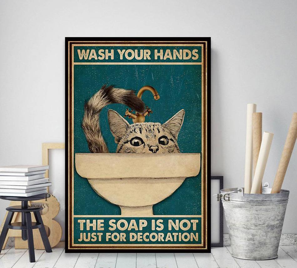 Cat wash your hand the soap is not just for decoration poster decor art