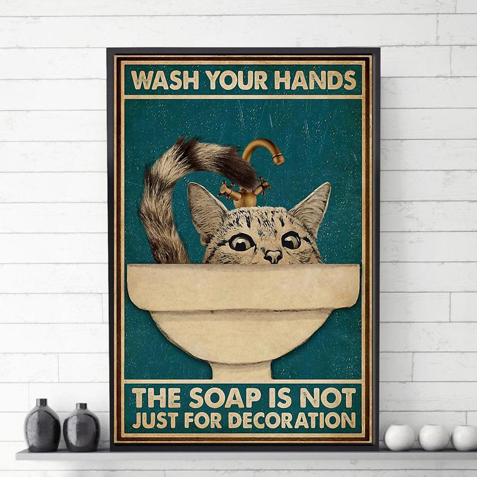Cat wash your hand the soap is not just for decoration poster