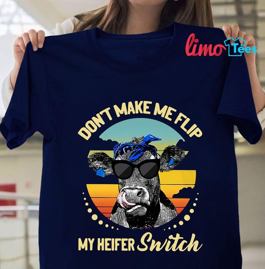 Don't make me flip my heifer switch vintage t-shirt