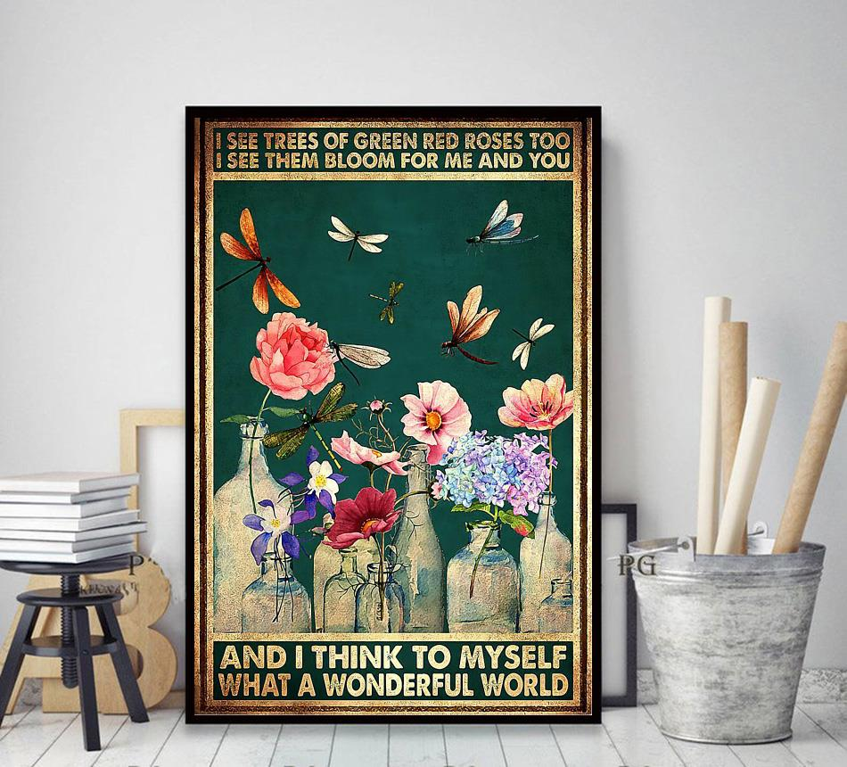 Dragonfly I see trees of green red roses what a wonderful world poster canvas decor art