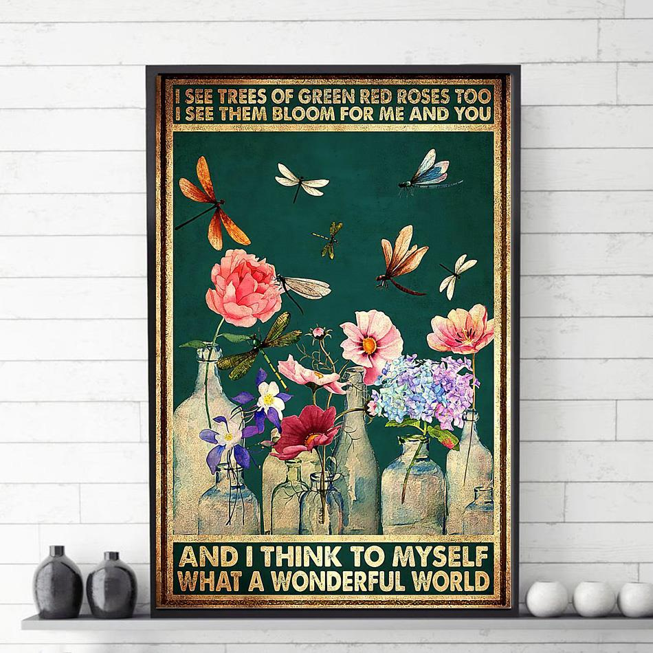 Dragonfly I see trees of green red roses what a wonderful world poster canvas