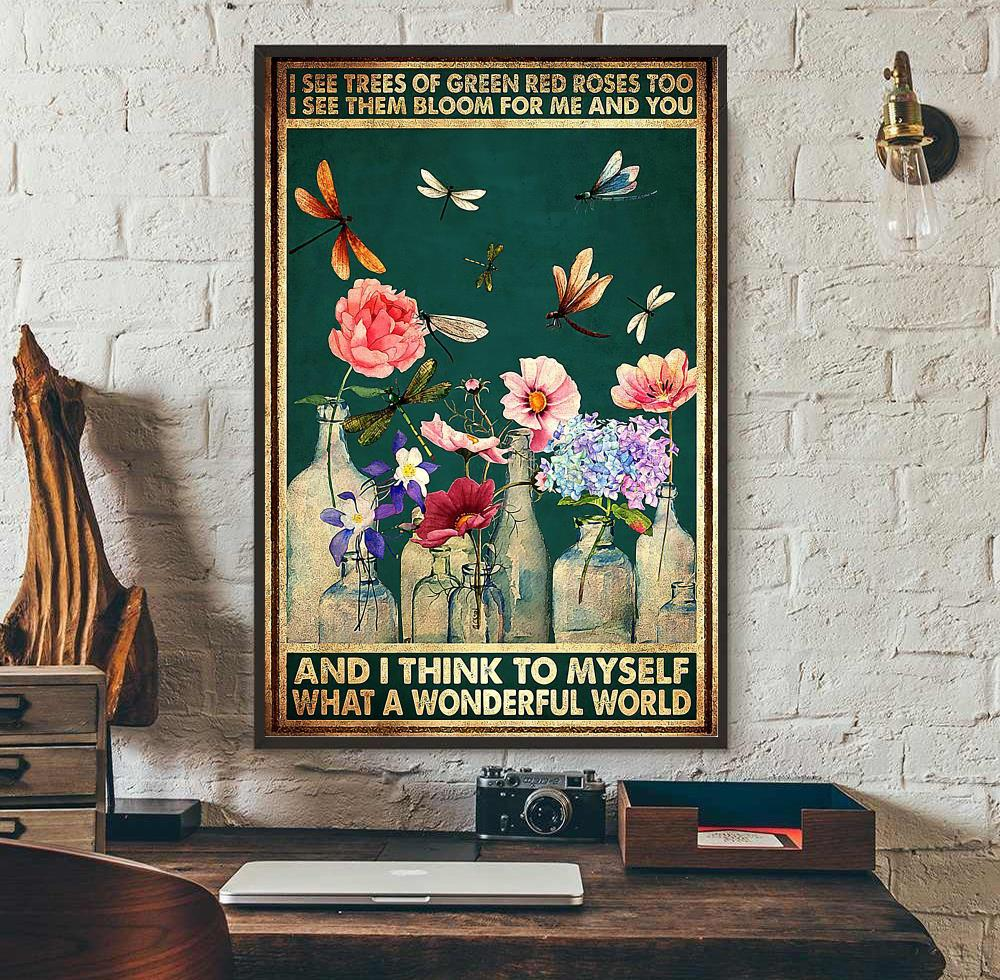 Dragonfly I see trees of green red roses what a wonderful world poster canvas wall art