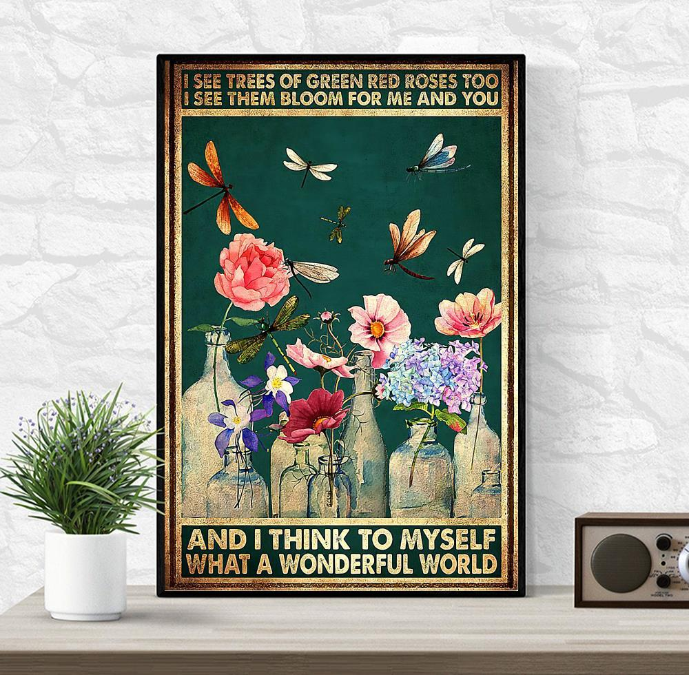 Dragonfly I see trees of green red roses what a wonderful world poster canvas wrapped canvas