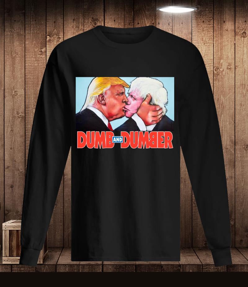 Dumb and Dumber Trump Boris t-s Longsleeve