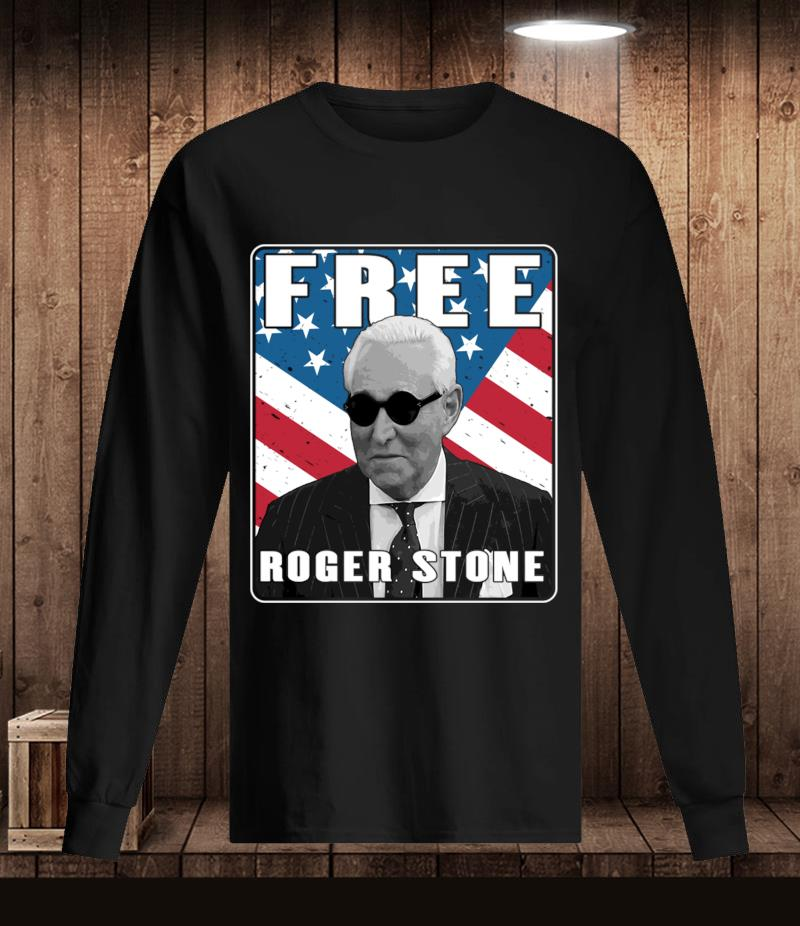 Free Roger Stone American Patriot t-s Longsleeve